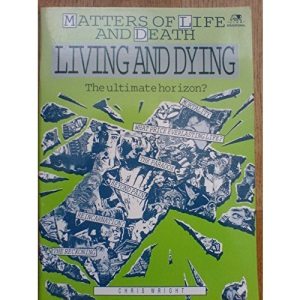 Living and Dying (Matters of Life & Death S.)
