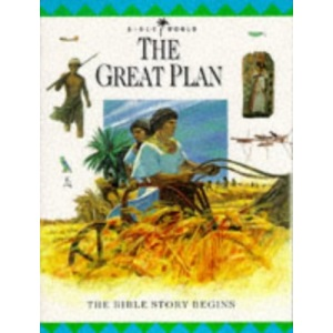 The Great Plan: The Bible Story Begins (Bible World)
