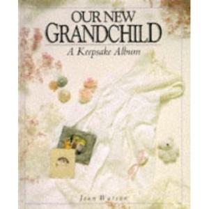 Our New Grandchild: A Keepsake Album (Keepsakes albums)