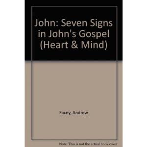 John: Seven Signs in John's Gospel (Heart & Mind)