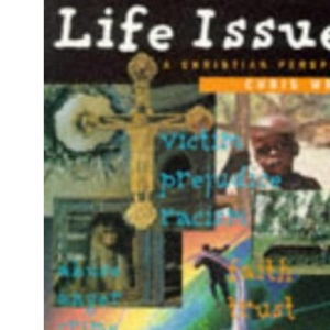 Life Issues: A Christian Perspective