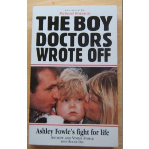 The Boy Doctors Wrote Off: Ashley Fowle's Fight for Life