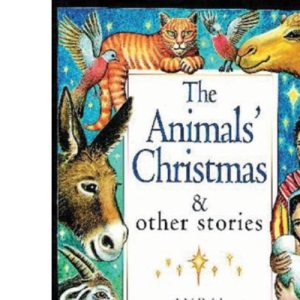 The Animals' Christmas and Other Stories