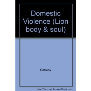 Picking Up the Pieces: Coping with Domestic Violence (Lion body & soul)