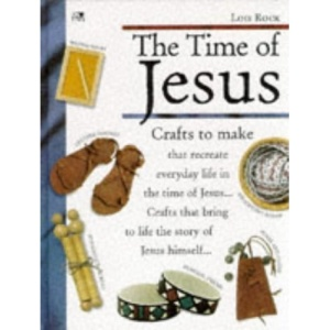 The Time of Jesus: Making it Come Alive