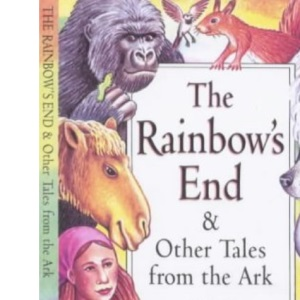 The Rainbow's End and Other Tales from the Ark