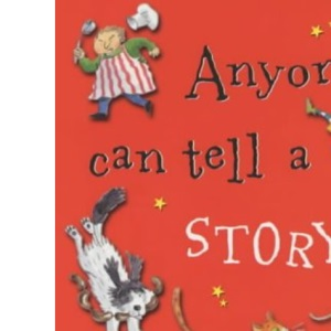 Anyone Can Tell a Story (Bob Hartman's guide to storytelling)