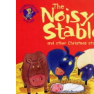 Noisy Stable: And Other Christmas Stories (Storyteller Tales)
