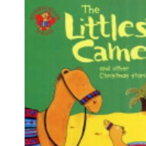 The Littlest Camel: And Other Christmas Stories (Storyteller Tales)