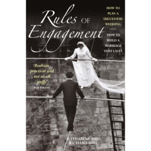 Rules of Engagement: How to Plan a Successful Wedding, How to Build a Marriage That Lasts