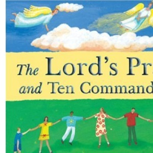 The Lord's Prayer and Ten Commandments: Bible Words to Know and to Treasure