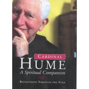 Cardinal Hume: A Spiritual Companion - Reflections Through the Year