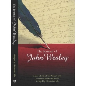 The Journal of John Wesley: A Selection from Wesley's Own Account of His Life and Travels