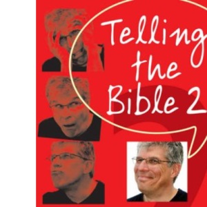 Telling the Bible, 2: Bk. 2: More Stories and Readings for Sharing Aloud