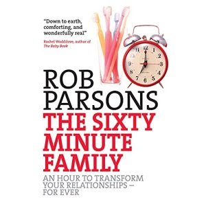 Sixty-minute Family: One Hour to Transform Your Relationships for Ever