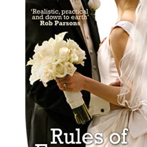 Rules of Engagement: How to Plan a succesfull Wedding / How to Build a Marriage that Lasts: How to Plan a Successful Wedding and How to Build a Marriage That Lasts