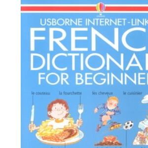 Beginner's French Dictionary (Usborne Beginner's Language Dictionaries)