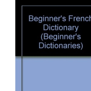 Beginner's French Dictionary (Beginner's Dictionaries)