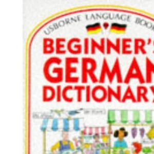 Beginner's German Dictionary (Beginner's language dictionaries)