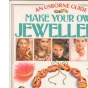 Make Your Own Jewellery (Practical Guides Series)