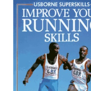 Improve Your Running Skills (Usborne Superskills)