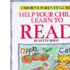Help Your Child Learn to Read (Usborne Parent's Guides)