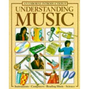 Understanding Music (Usborne Understanding the Arts)