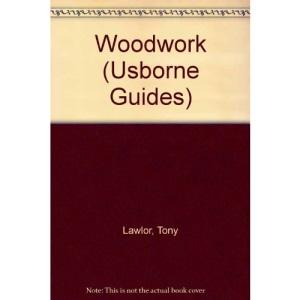Woodwork (Usborne Guides)