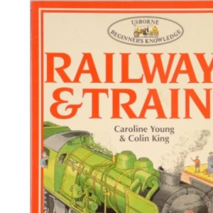 Railways and Trains (Beginner's Knowledge)