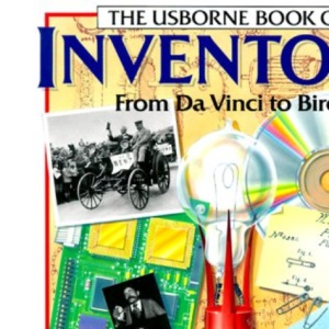 The Usborne Book of Inventors: from DaVinci to Biro (Famous Lives)