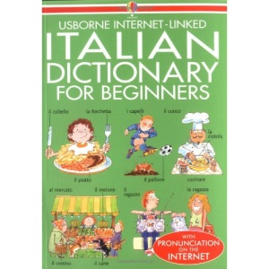 Usborne Internet-Linked Italian Dictionary For Beginners (Usborne Beginner's Dictionaries)