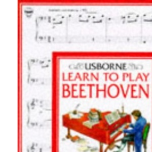Learn to Play Beethoven (Usborne Learn to Play)