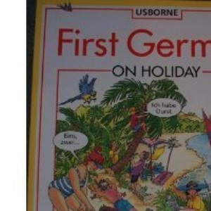 First German on Holiday (Usborne First Languages)