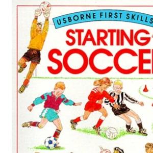 Starting Soccer (First Skills)