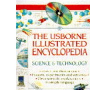 Science and Technology (Usborne Illustrated Encyclopaedias S.)