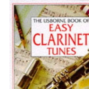 Usborne Book of Easy Clarinet Tunes (Usborne Tunebooks)
