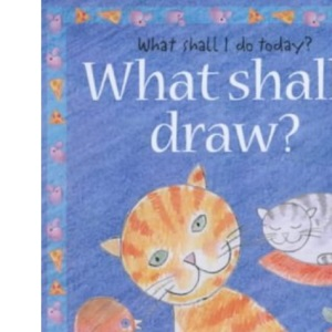 What Shall I Draw? (What Shall I Do Today?)