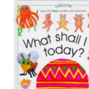 What Shall I Do Today? (What Shall I Do Today? S.)