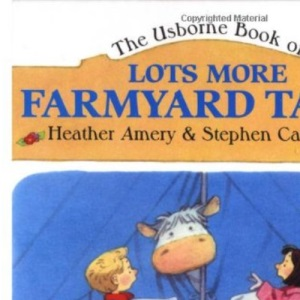 Lots More Farmyard Tales: Snow Storm, Surprise Visitors, Camping Out, Market Day