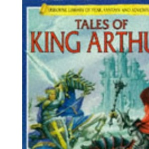 Tales of King Arthur (Usborne Library of Fear, Fantasy & Adventure)