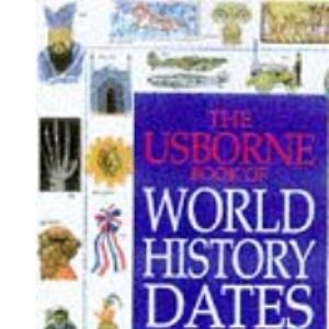 World History Dates (Usborne world history dates)