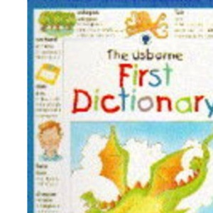Usborne First Dictionary (Illustrated dictionaries)