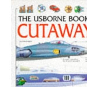 Usborne Book of Cutaways: Combined Volume