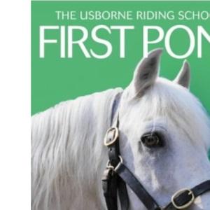 First Pony (Usborne Riding School)