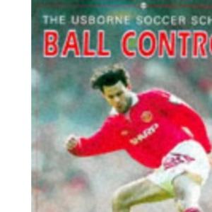 Ball Control (Usborne Soccer School)