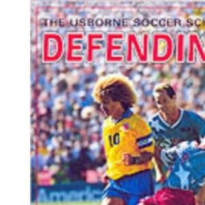 Defending (Usborne Soccer School)