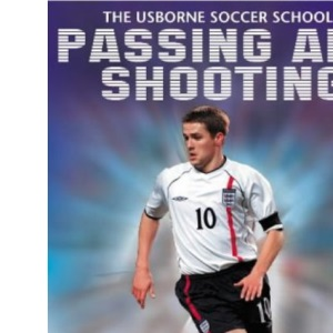 Passing and Shooting (Usborne Soccer School)