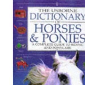 The Usborne Dictionary of Horses and Ponies