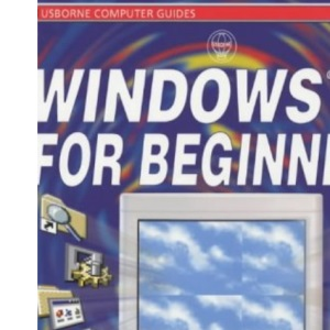 Windows 95 for Beginners (Usborne Computer Guides)