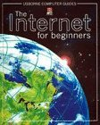 Internet for Beginners (Usborne Computer Guides)